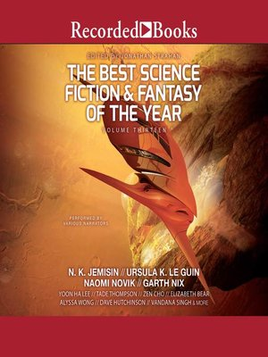 cover image of The Best Science Fiction and Fantasy of the Year, Volume 13